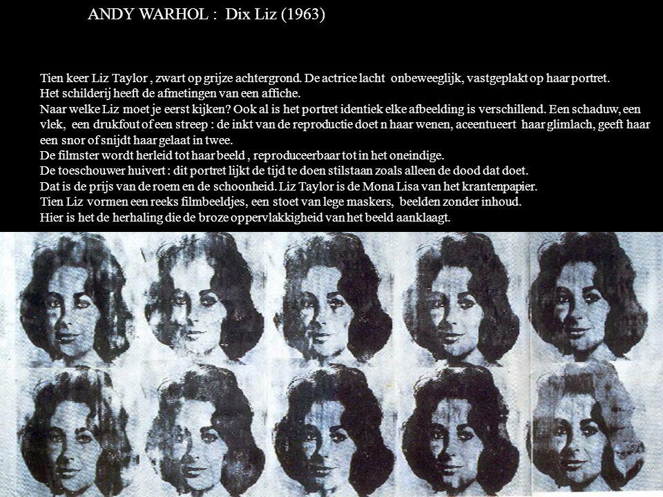 ANDY WARHOL : Dix Liz (1963) Tien keer Liz Taylor, zwart op grijze achtergrond.