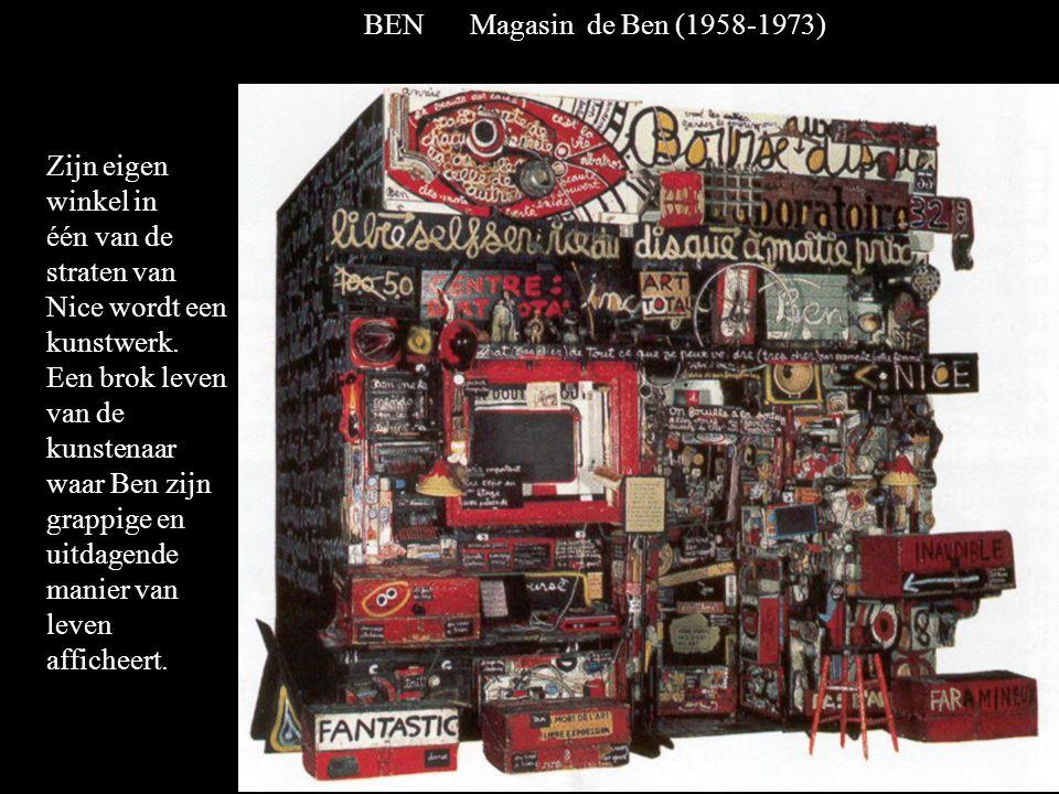 BEN Magasin de Ben (1958-1973) Zijn eigen winkel in één van de straten van Nice wordt een kunstwerk.