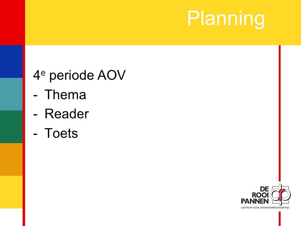 2 4 e periode AOV -Thema -Reader -Toets