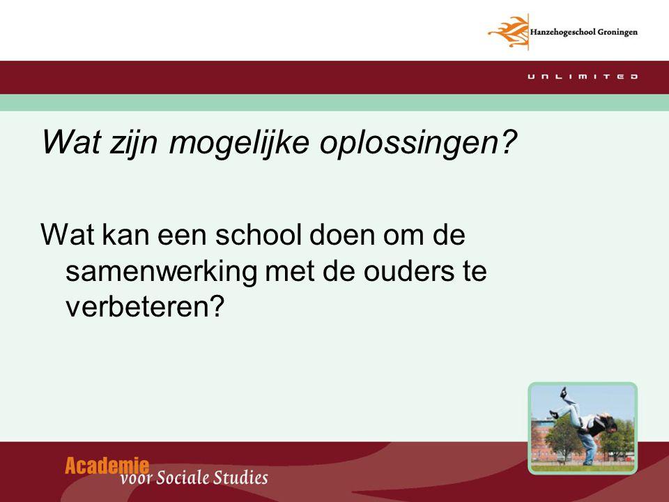 Wat zijn mogelijke oplossingen? Wat kan een school doen om de samenwerking met de ouders te verbeteren?
