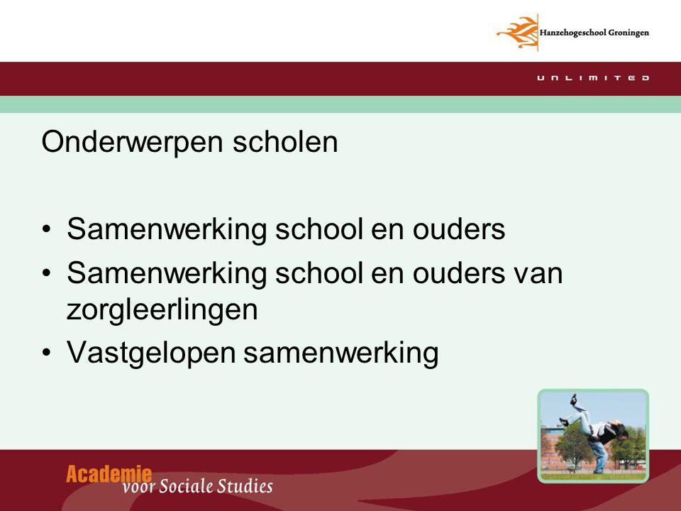 Onderwerpen scholen Samenwerking school en ouders Samenwerking school en ouders van zorgleerlingen Vastgelopen samenwerking