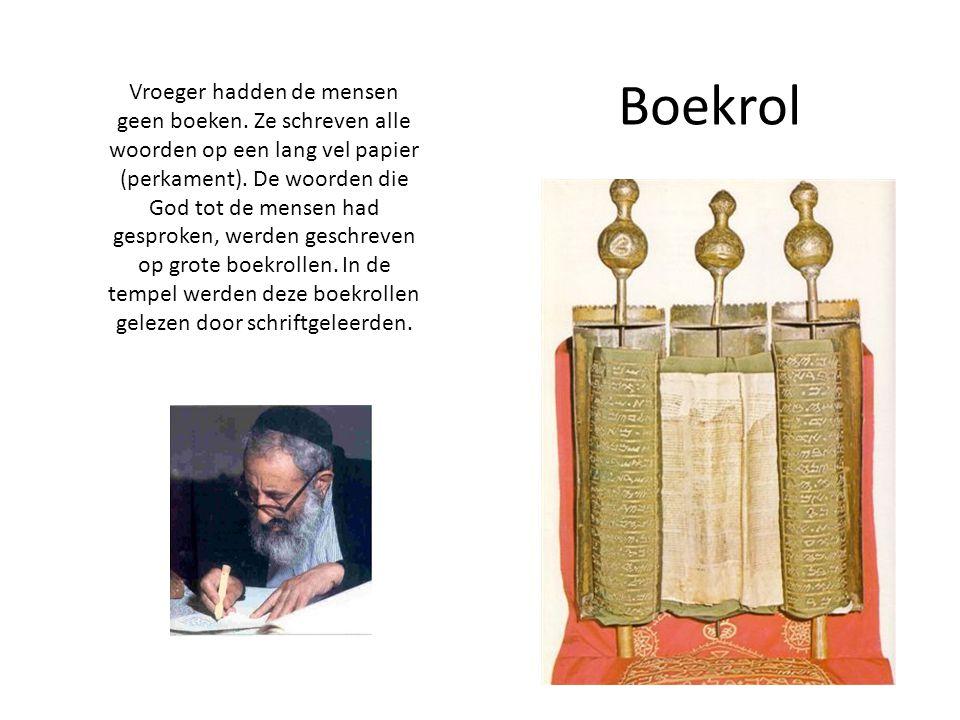 Boekrol Vroeger hadden de mensen geen boeken.