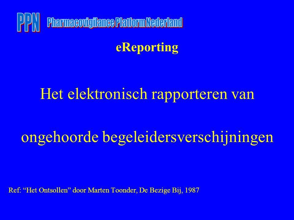 eReporting Het elektronisch rapporteren van ongehoorde begeleidersverschijningen Ref: Het Ontsollen door Marten Toonder, De Bezige Bij, 1987