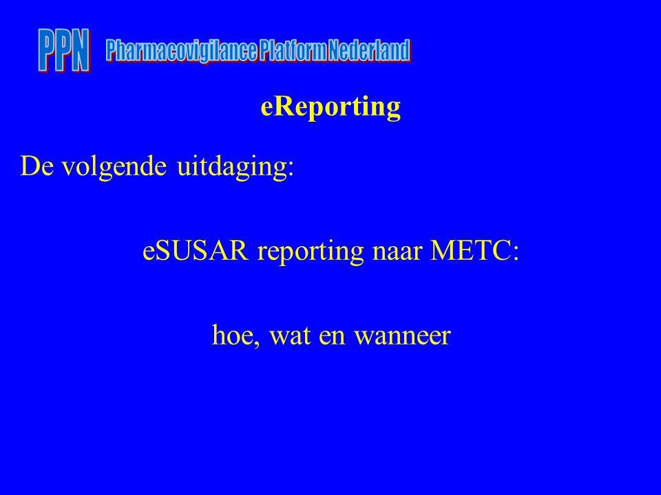 eReporting De volgende uitdaging: eSUSAR reporting naar METC: hoe, wat en wanneer