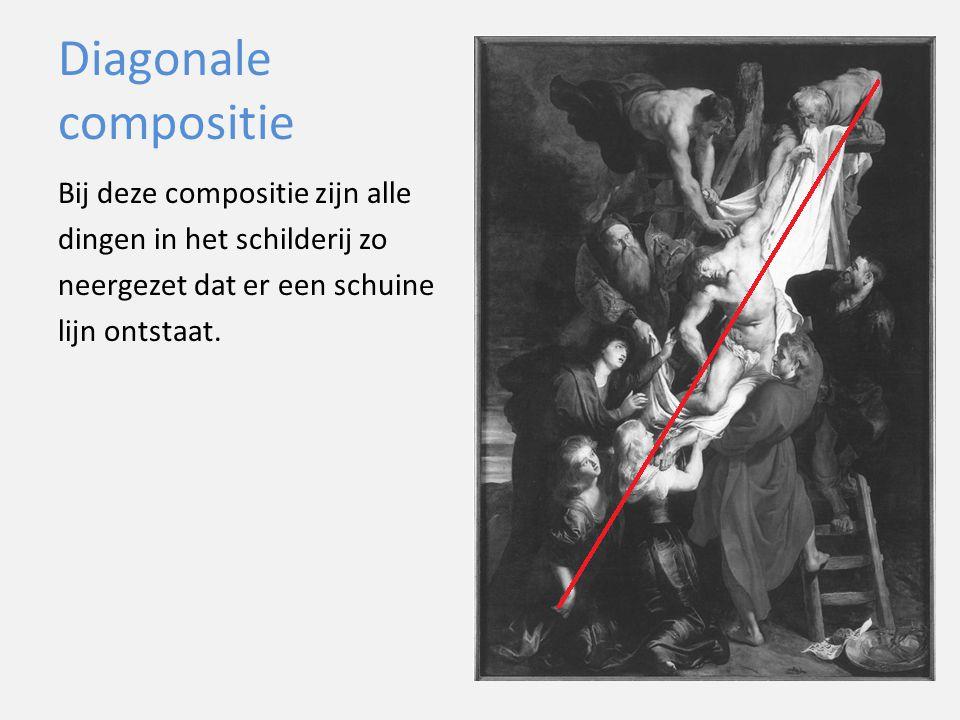 Diagonale compositie Bij deze compositie zijn alle dingen in het schilderij zo neergezet dat er een schuine lijn ontstaat.