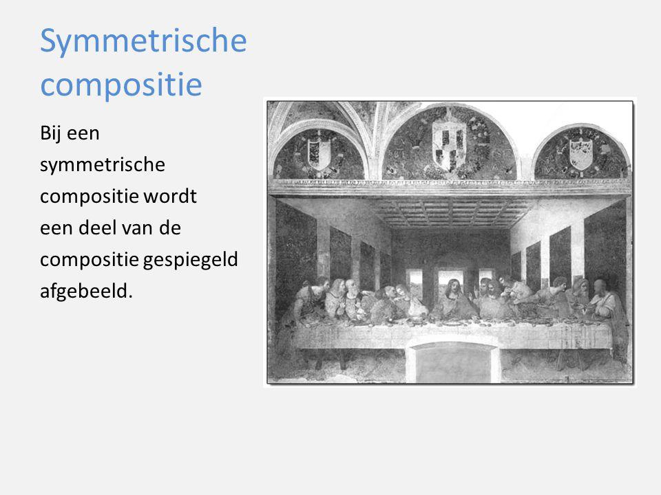 Symmetrische compositie Bij een symmetrische compositie wordt een deel van de compositie gespiegeld afgebeeld.