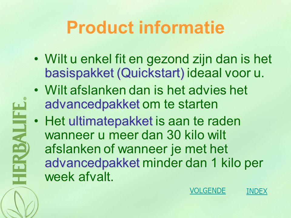 Advanced pakket Bestaat uit : Formule 1 : Milkshake ( 2 soorten) Formule 2 : Vezels, kruidenformule & calcium Formule 3 : Vitaminen en mineralen Formule 4 : Cell-u-loss Thermojetics Kruidenthee VOLGENDE INDEX