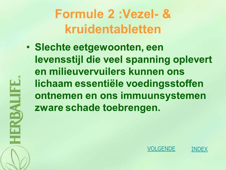 Formule 2 :Vezel- & kruidentabletten Formule 2 is een zorgvuldig uitgebalanceerd mengsel van vezels van ananas en papaja vormt een belangrijk onderdeel van de Herbalife productlijn.