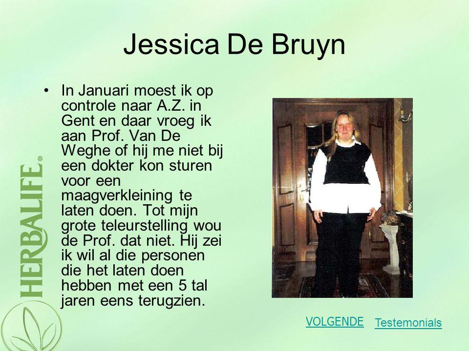 Jessica De Bruyn Toen mijn ma reageerde op een advertentie kwam ik toevallig met Herbalife in aanmerking.