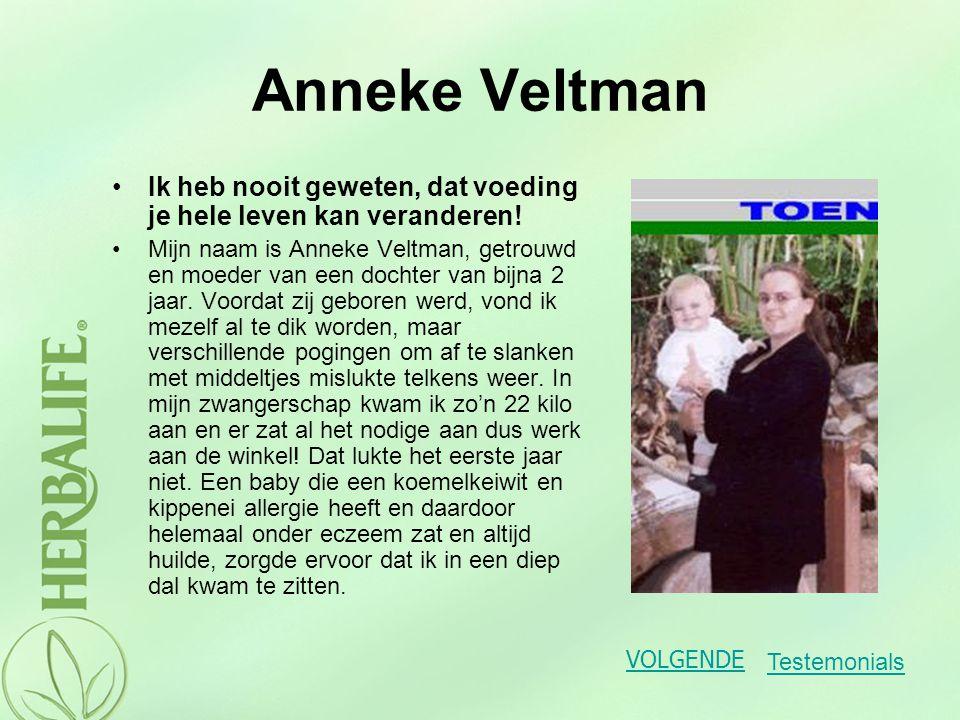 Anneke Veltman Daar ben ik met behulp van dokters uit gekomen en toen vond ik dat mijn lichaam aan de beurt was.