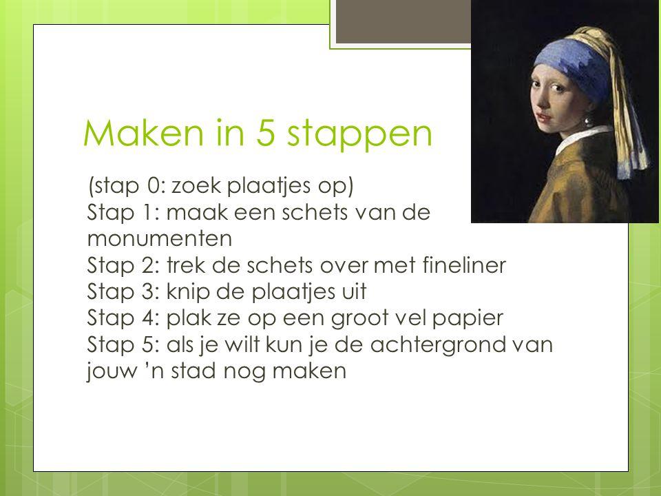 Maken in 5 stappen (stap 0: zoek plaatjes op) Stap 1: maak een schets van de monumenten Stap 2: trek de schets over met fineliner Stap 3: knip de plaa