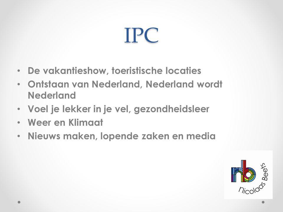IPC De vakantieshow, toeristische locaties Ontstaan van Nederland, Nederland wordt Nederland Voel je lekker in je vel, gezondheidsleer Weer en Klimaat Nieuws maken, lopende zaken en media