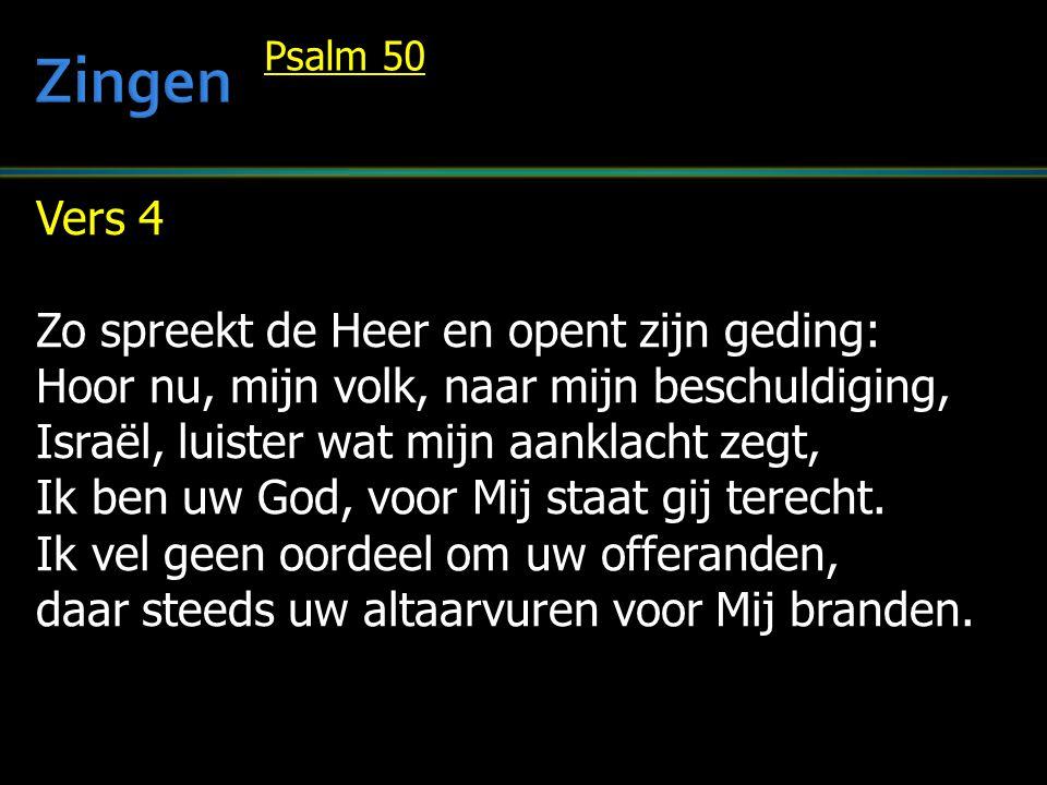 Vers 4 Zo spreekt de Heer en opent zijn geding: Hoor nu, mijn volk, naar mijn beschuldiging, Israël, luister wat mijn aanklacht zegt, Ik ben uw God, voor Mij staat gij terecht.