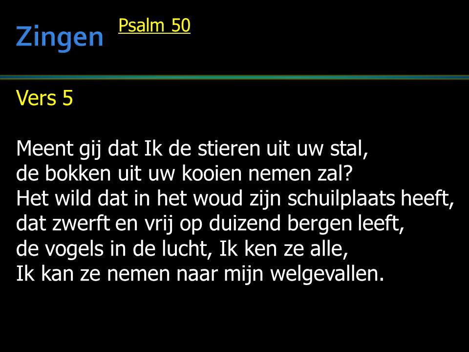 Vers 6 Ik die als herder t wild gedierte weid, behoef de spijzen niet die gij bereidt.