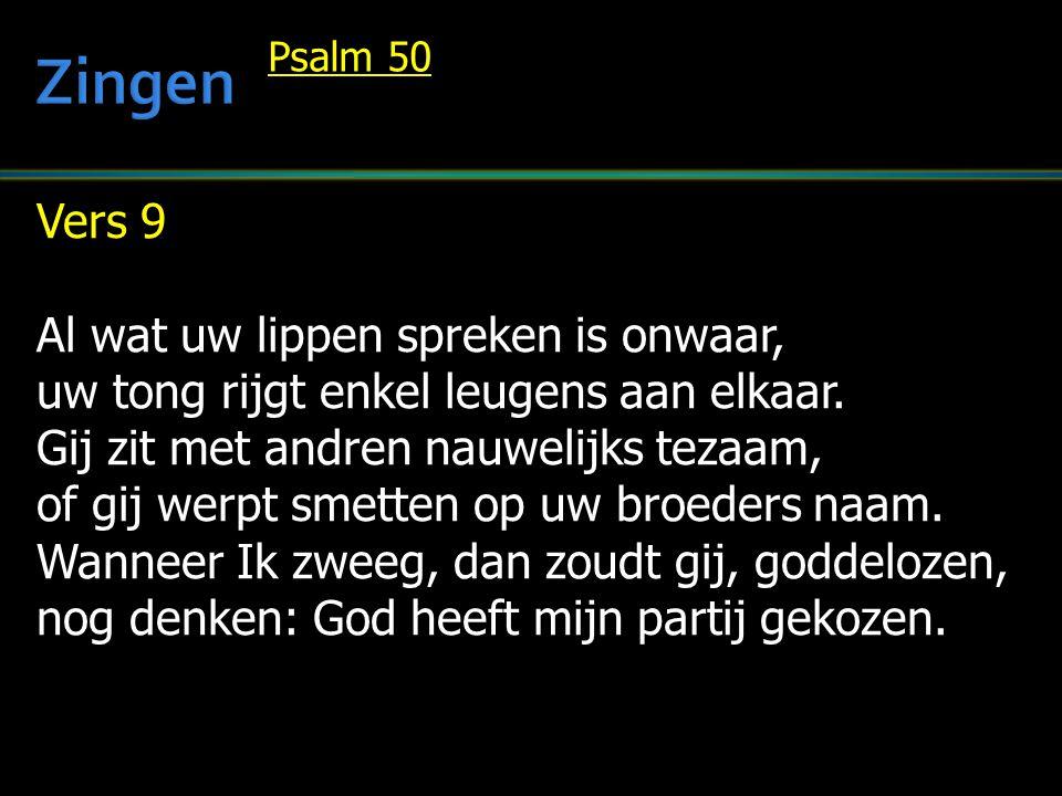 Vers 9 Al wat uw lippen spreken is onwaar, uw tong rijgt enkel leugens aan elkaar.