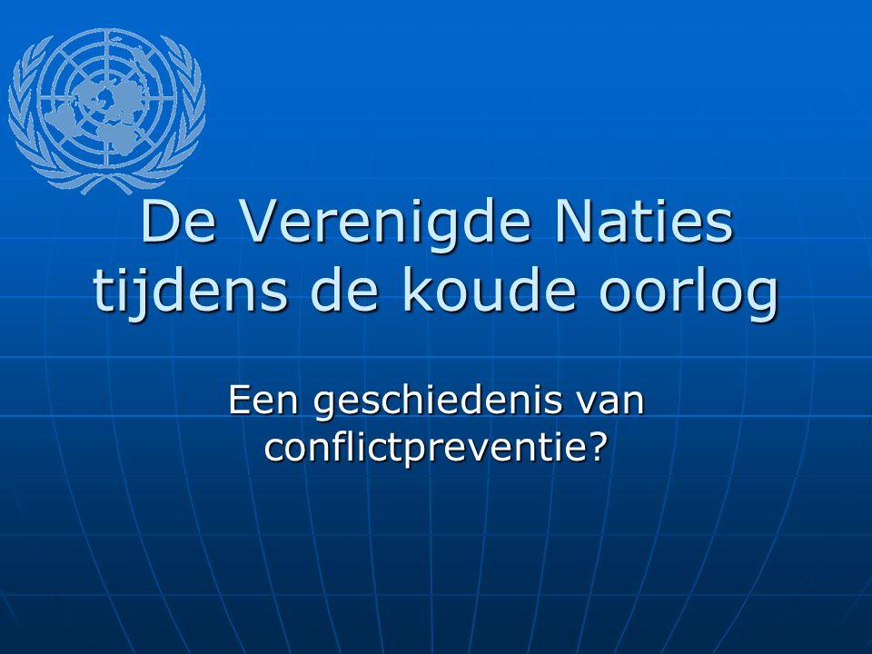 De Verenigde Naties tijdens de koude oorlog Een geschiedenis van conflictpreventie?