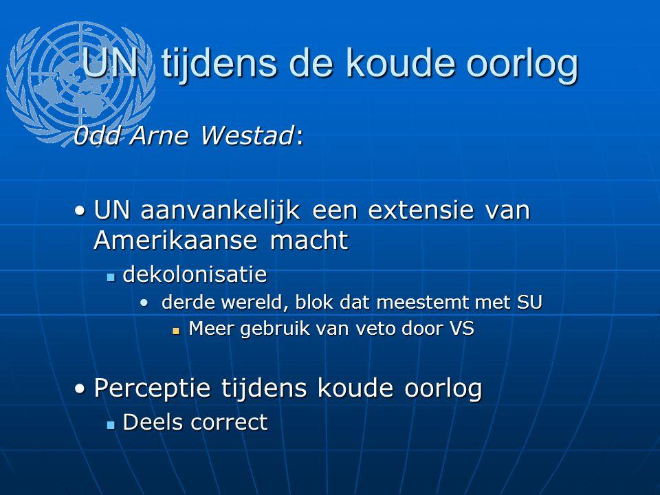UN tijdens de koude oorlog 0dd Arne Westad: UN aanvankelijk een extensie van Amerikaanse machtUN aanvankelijk een extensie van Amerikaanse macht dekol