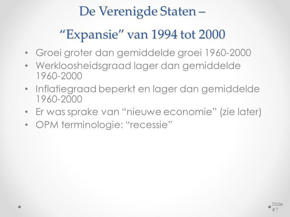 """De Verenigde Staten – """"Expansie"""" van 1994 tot 2000 Groei groter dan gemiddelde groei 1960-2000 Werkloosheidsgraad lager dan gemiddelde 1960-2000 Infla"""