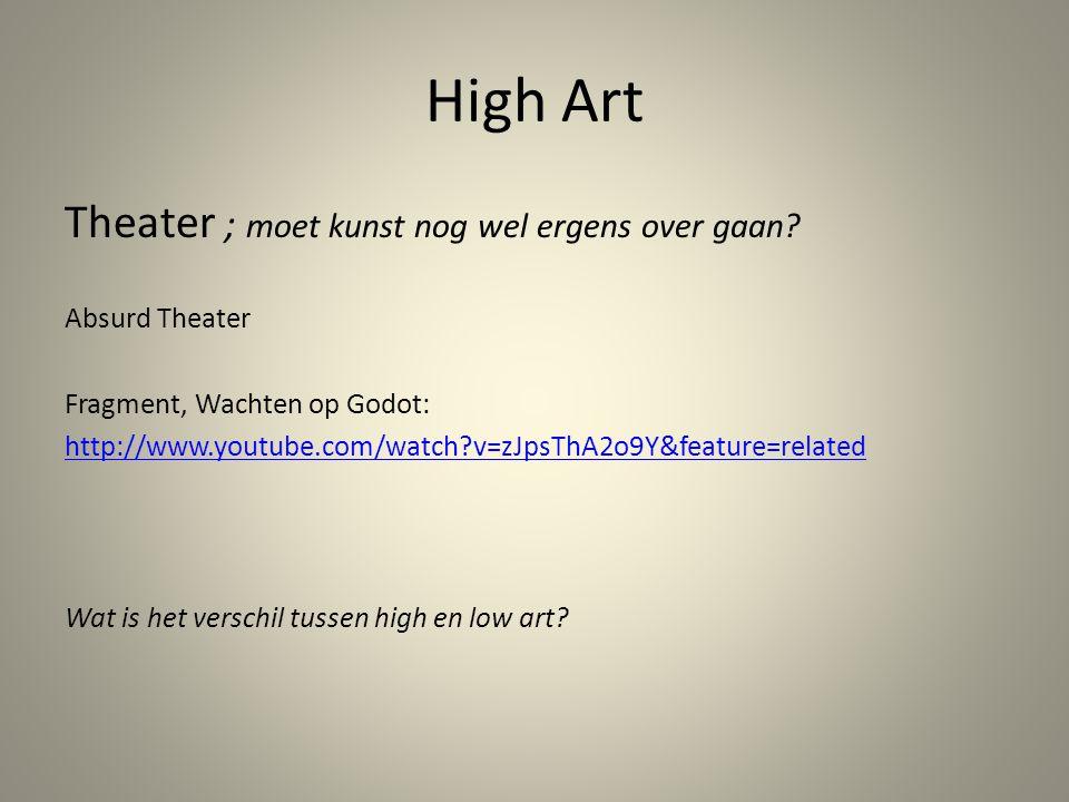 High Art Theater ; moet kunst nog wel ergens over gaan? Absurd Theater Fragment, Wachten op Godot: http://www.youtube.com/watch?v=zJpsThA2o9Y&feature=