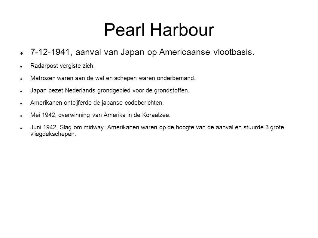 Pearl Harbour 7-12-1941, aanval van Japan op Americaanse vlootbasis. Radarpost vergiste zich. Matrozen waren aan de wal en schepen waren onderbemand.
