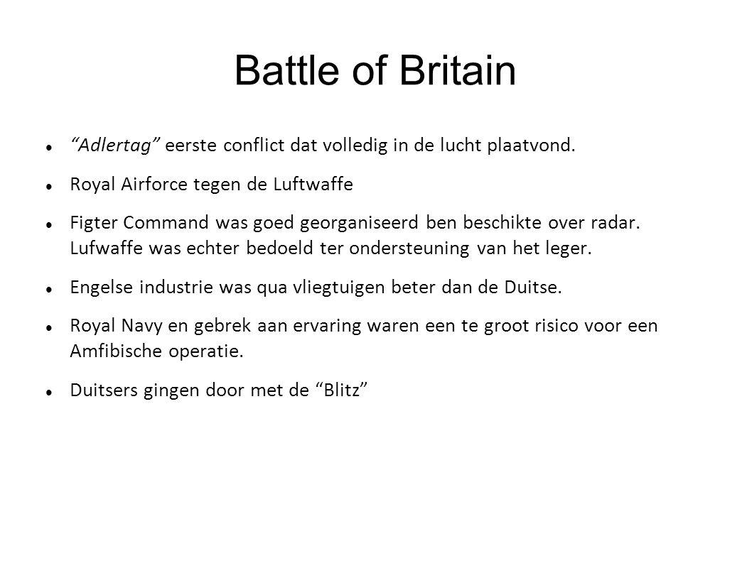 """Battle of Britain """"Adlertag"""" eerste conflict dat volledig in de lucht plaatvond. Royal Airforce tegen de Luftwaffe Figter Command was goed georganisee"""