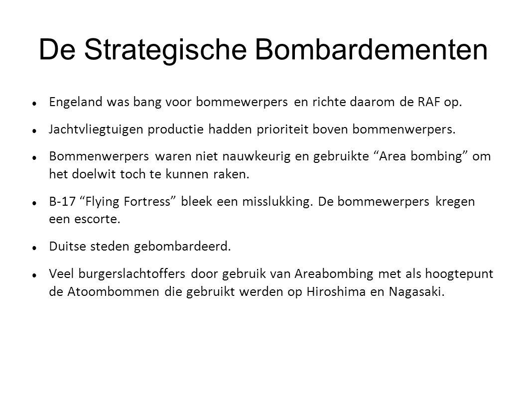 De Strategische Bombardementen Engeland was bang voor bommewerpers en richte daarom de RAF op. Jachtvliegtuigen productie hadden prioriteit boven bomm