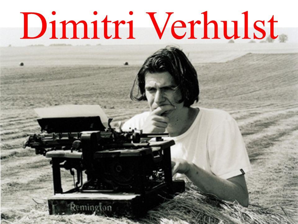Dimitri Verhulst: enkele boeken De kamer hiernaast (1999) Problemski Hotel (2003) De helaasheid der dingen (2006) Mevrouw Verona daalt de heuvel af (2007) Godverdomse dagen op een godverdomse bol (2008) De laatste liefde van mijn moeder (2010)
