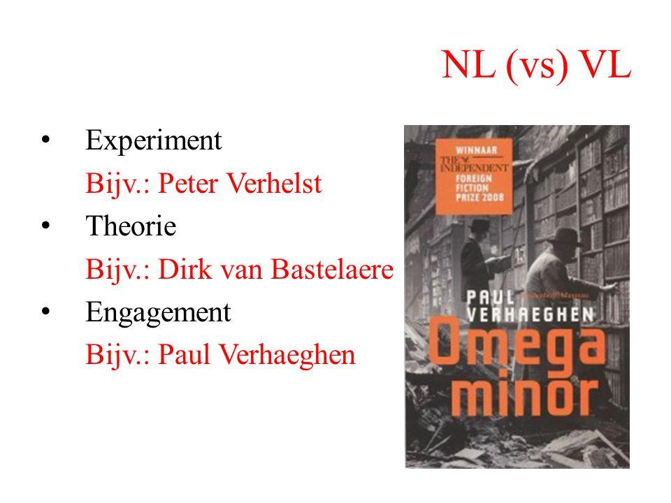 NL (vs) VL Experiment Bijv.: Peter Verhelst Theorie Bijv.: Dirk van Bastelaere Engagement Bijv.: Paul Verhaeghen
