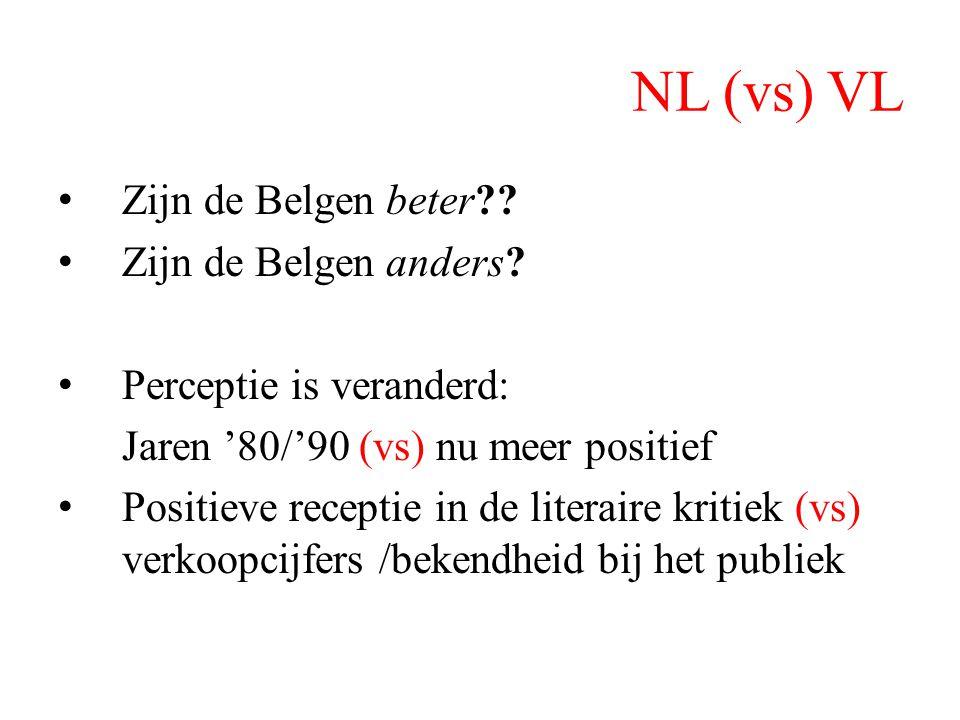 NL (vs) VL Over het algemeen mag men wel stellen dat de dominante taboes in de literaire milieus in Nederland, te weten experiment, theorie en engagement, in Vlaanderen minder kracht van wet hebben. (Brems 2006:646)