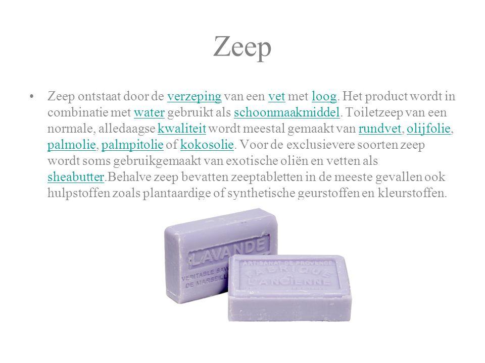 Zeep Zeep ontstaat door de verzeping van een vet met loog. Het product wordt in combinatie met water gebruikt als schoonmaakmiddel. Toiletzeep van een