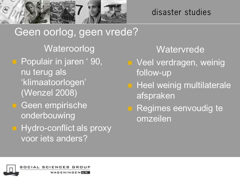 Geen oorlog, geen vrede? Wateroorlog Populair in jaren ' 90, nu terug als 'klimaatoorlogen' (Wenzel 2008) Geen empirische onderbouwing Hydro-conflict