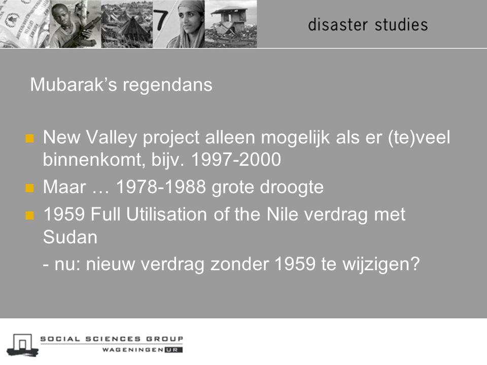 Mubarak's regendans New Valley project alleen mogelijk als er (te)veel binnenkomt, bijv. 1997-2000 Maar … 1978-1988 grote droogte 1959 Full Utilisatio
