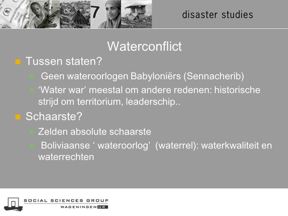 Waterconflict Tussen staten? Geen wateroorlogen Babyloniërs (Sennacherib) 'Water war' meestal om andere redenen: historische strijd om territorium, le