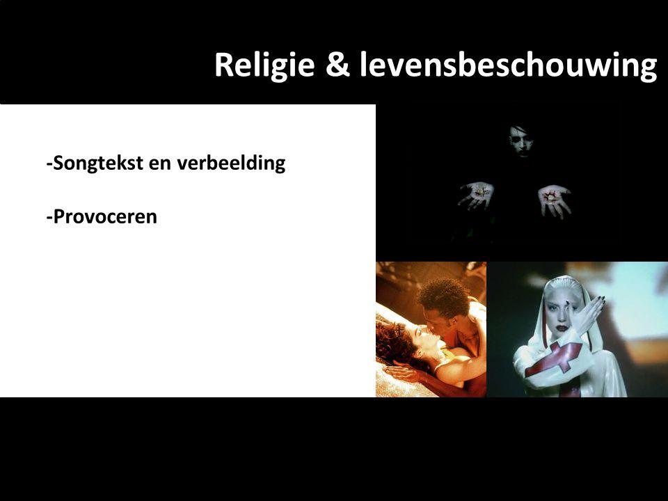 Religie & levensbeschouwing -Songtekst en verbeelding -Provoceren