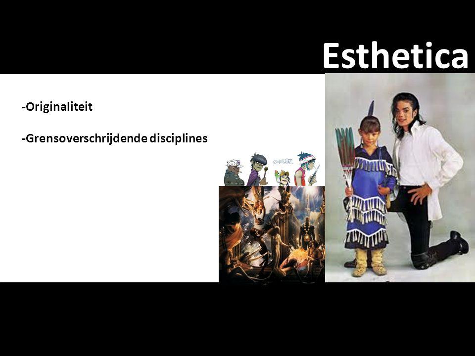 Esthetica -Originaliteit -Grensoverschrijdende disciplines