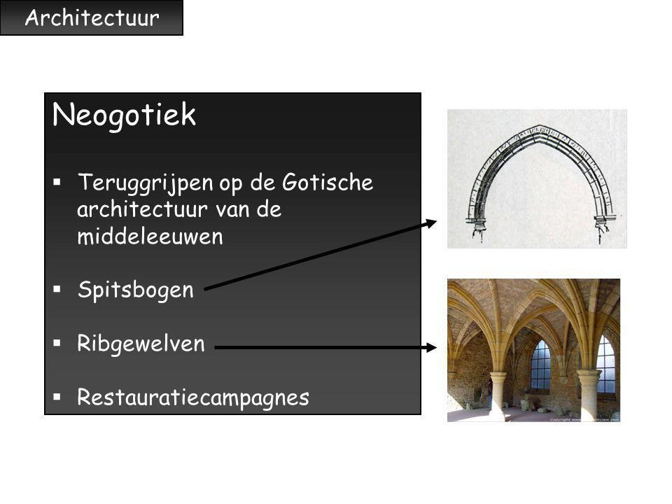 Architectuur Neogotiek  Teruggrijpen op de Gotische architectuur van de middeleeuwen  Spitsbogen  Ribgewelven  Restauratiecampagnes