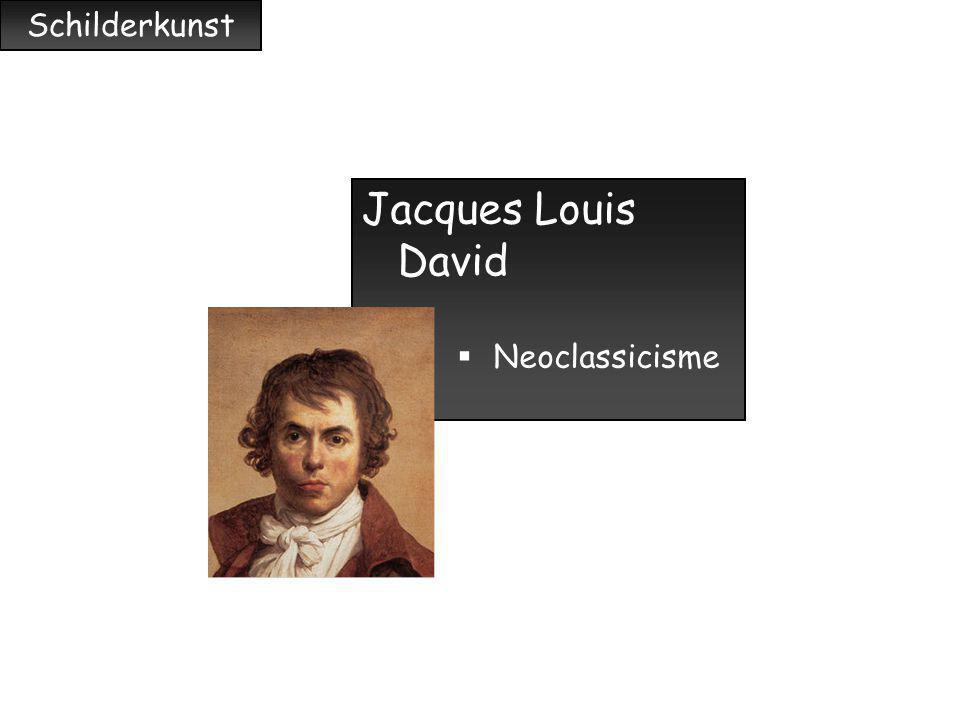 Schilderkunst Jacques Louis David  Neoclassicisme