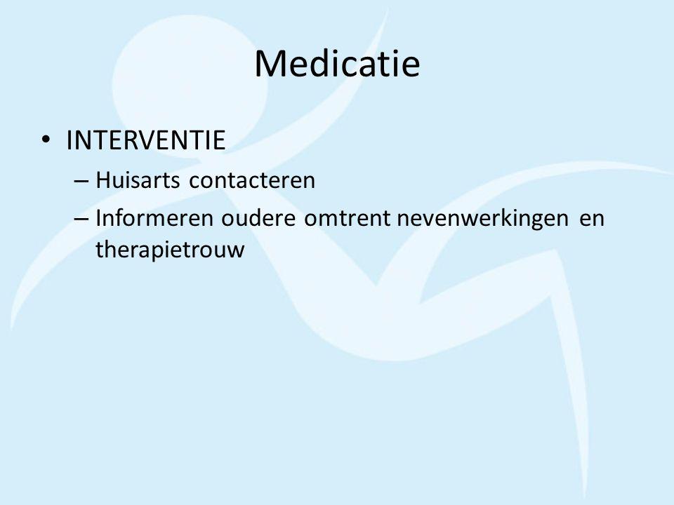 Medicatie INTERVENTIE – Huisarts contacteren – Informeren oudere omtrent nevenwerkingen en therapietrouw