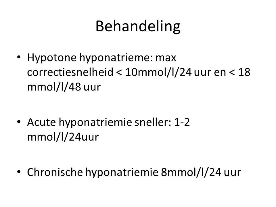 Behandeling Hypotone hyponatrieme: max correctiesnelheid < 10mmol/l/24 uur en < 18 mmol/l/48 uur Acute hyponatriemie sneller: 1-2 mmol/l/24uur Chronische hyponatriemie 8mmol/l/24 uur