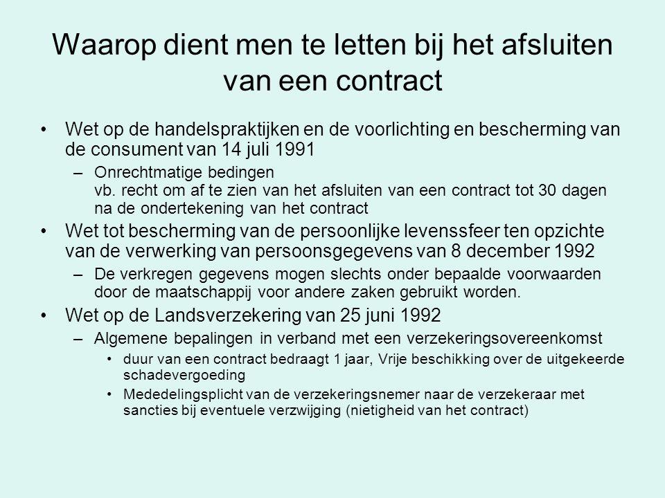 Waarop dient men te letten bij het afsluiten van een contract Wet op de handelspraktijken en de voorlichting en bescherming van de consument van 14 ju