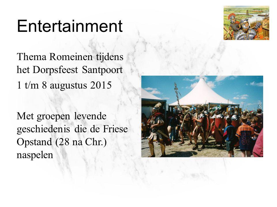Entertainment Thema Romeinen tijdens het Dorpsfeest Santpoort 1 t/m 8 augustus 2015 Met groepen levende geschiedenis die de Friese Opstand (28 na Chr.