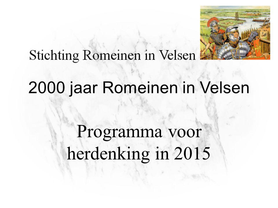 2000 jaar Romeinen in Velsen Programma voor herdenking in 2015