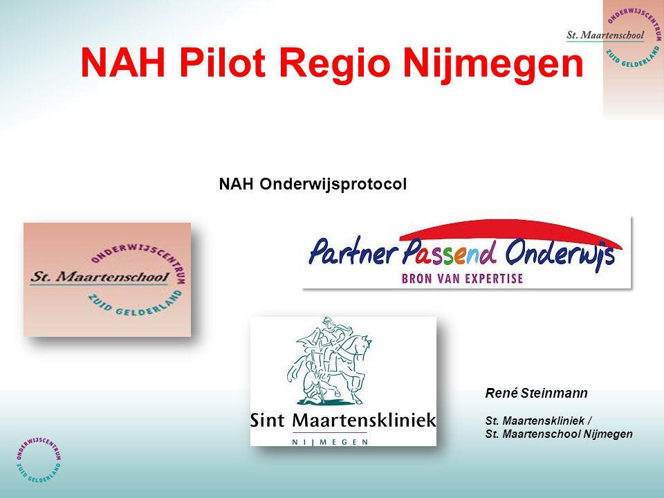 NAH Pilot Regio Nijmegen NAH Onderwijsprotocol René Steinmann St. Maartenskliniek / St. Maartenschool Nijmegen