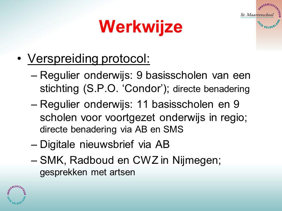 Werkwijze Verspreiding protocol: –Regulier onderwijs: 9 basisscholen van een stichting (S.P.O. 'Condor'); directe benadering –Regulier onderwijs: 11 b