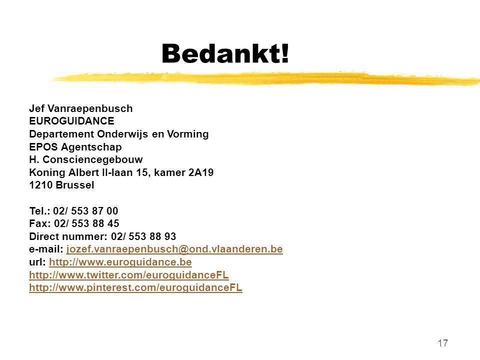 Bedankt! Jef Vanraepenbusch EUROGUIDANCE Departement Onderwijs en Vorming EPOS Agentschap H. Consciencegebouw Koning Albert II-laan 15, kamer 2A19 121