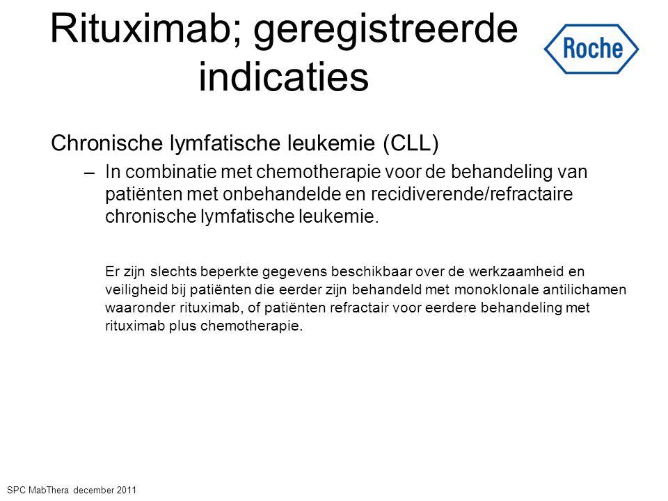 Rituximab; geregistreerde indicaties Chronische lymfatische leukemie (CLL) –In combinatie met chemotherapie voor de behandeling van patiënten met onbe