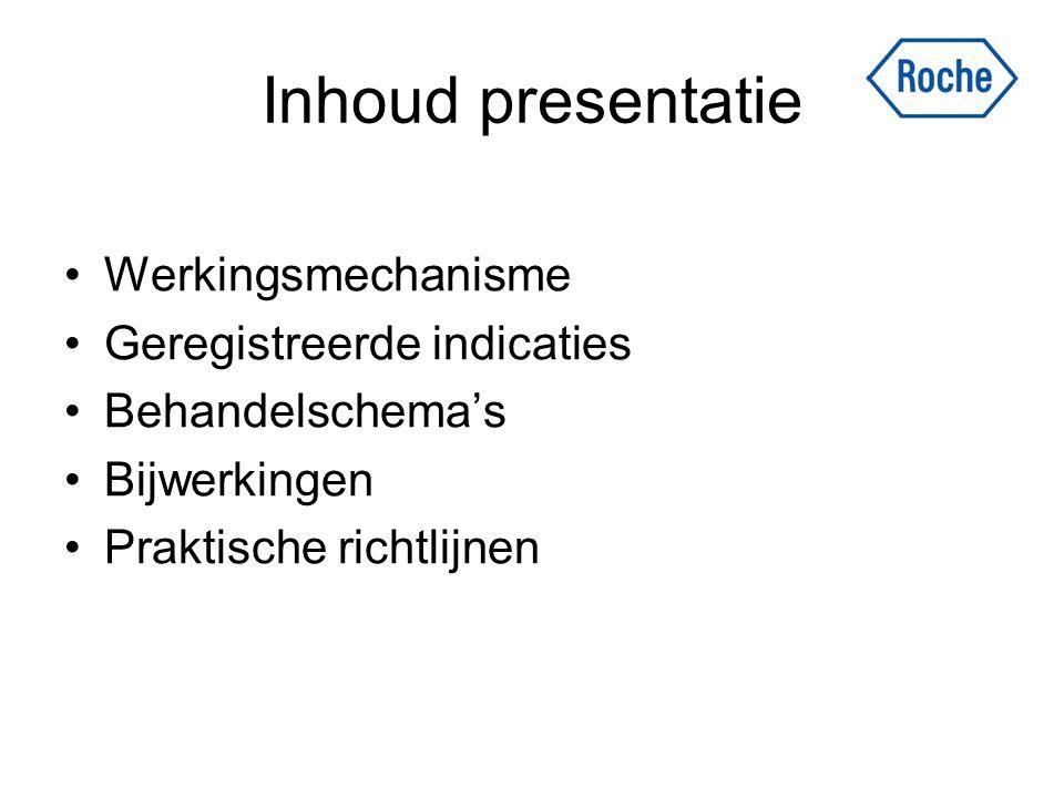 Inhoud presentatie Werkingsmechanisme Geregistreerde indicaties Behandelschema's Bijwerkingen Praktische richtlijnen