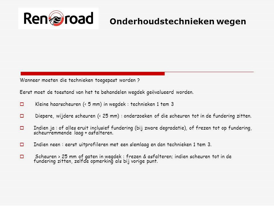 Onderhoudstechnieken wegen Wanneer moeten die technieken toegepast worden .