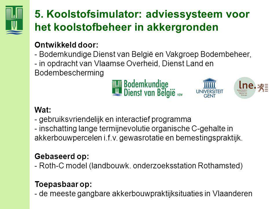 Ontwikkeld door: - Bodemkundige Dienst van België en Vakgroep Bodembeheer, - in opdracht van Vlaamse Overheid, Dienst Land en Bodembescherming Wat: -