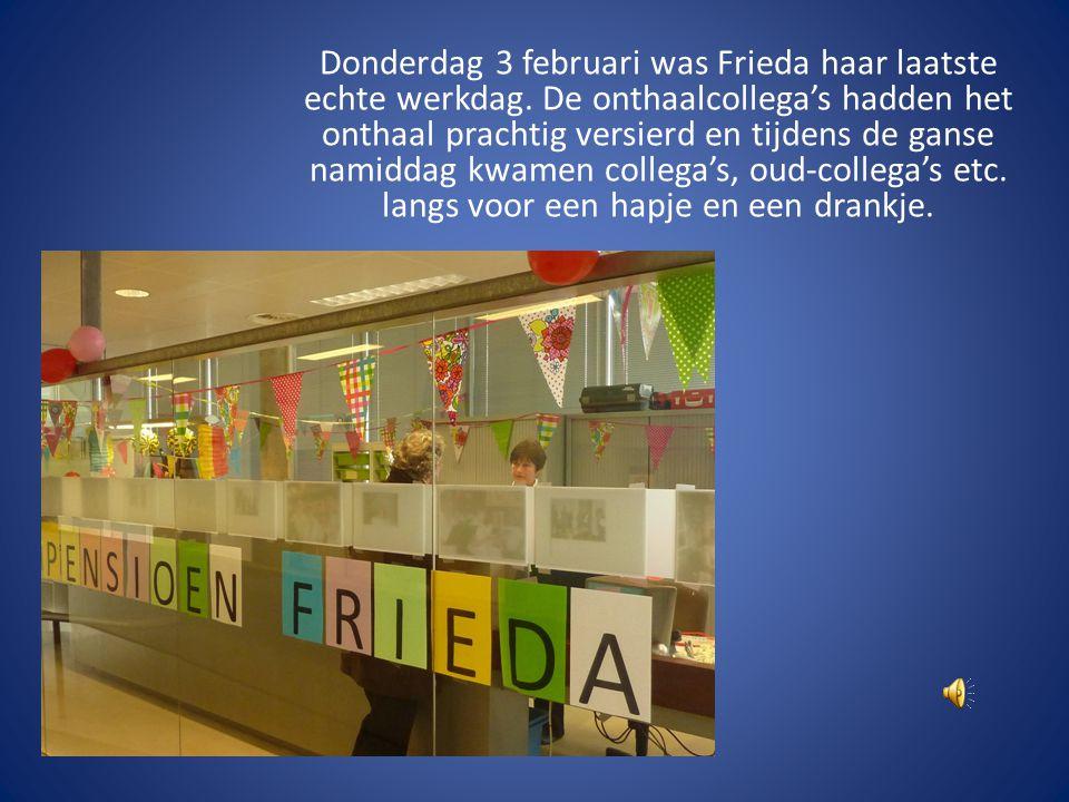 Donderdag 3 februari was Frieda haar laatste echte werkdag.